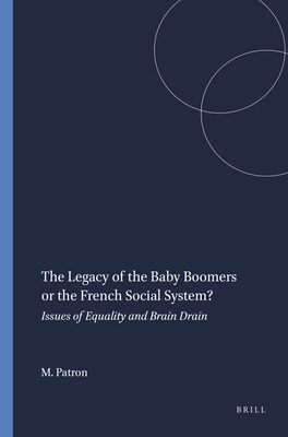 The Legacy of the Baby Boomers or the French Social System?: Issues of Equality and Brain Drain - Patron, Marie-Claire