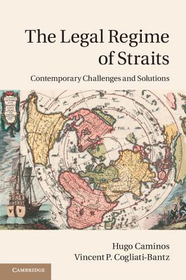 The Legal Regime of Straits: Contemporary Challenges and Solutions - Caminos, Hugo