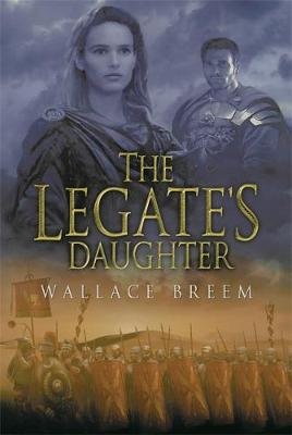The Legate's Daughter - Breem, Wallace