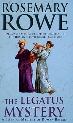 The Legatus Mystery - Rowe, Rosemary