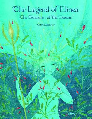 The Legend of Elinea: The Guardian of the Oceans - Delanssay, Cathy