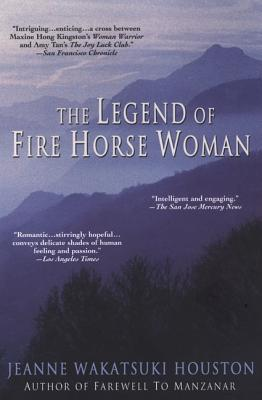 The Legend of Fire Horse Woman - Houston, Jeanne Wakatsuki, and Wakatsuki Houston, Jeanne