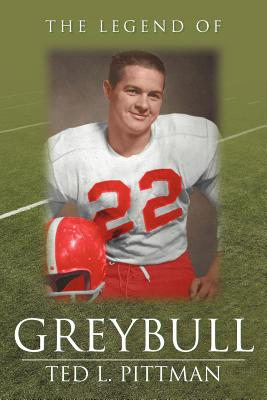 The Legend of Greybull - Pittman, Ted L