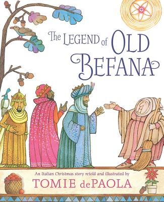 The Legend of Old Befana: An Italian Christmas Story - dePaola, Tomie