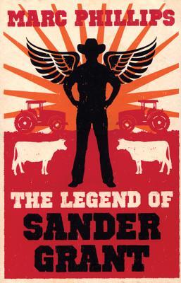 The Legend of Sander Grant - Phillips, Marc