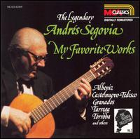 The Legendary Andrés Segovia: My Favorite Works - Andrés Segovia (guitar)