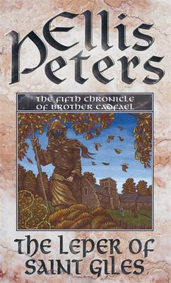 The Leper of Saint Giles: The Fifth Chronicle of Brother Cadfael - Peters, Donada