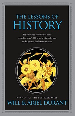 The Lessons of History - Durant, Will, and Durant, Ariel