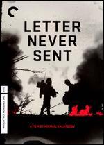The Letter Never Sent - Mikhail Kalatozov