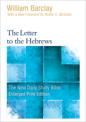 The Letter to the Hebrews - Barclay, William, and McGrath, Allister (Foreword by)