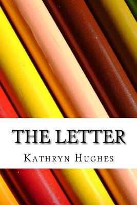 The Letter - Hughes, Kathryn