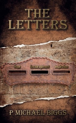 The Letters: Hope, Encouragement and Inspiration - Biggs, Michael P