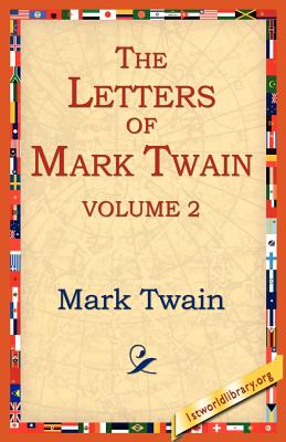 The Letters of Mark Twain Vol.2 - Twain, Mark, and 1stworld Library (Editor)