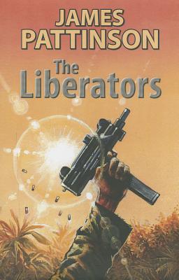 The Liberators - Pattinson, James