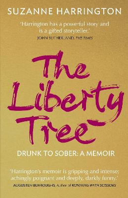 The Liberty Tree: Drunk to Sober: A Memoir - Harrington, Suzanne
