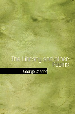 The Library and Other Poems - Crabbe, George