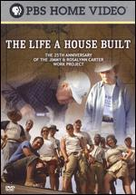 The Life a House Built: The 25th Anniversary of the Jimmy & Rossalyn Carter Work Project