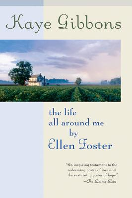 The Life All Around Me by Ellen Foster - Gibbons, Kaye