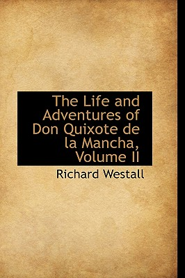 The Life and Adventures of Don Quixote de La Mancha, Volume II - Westall, Richard