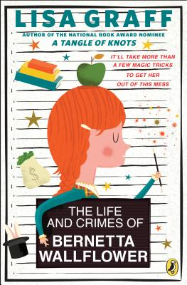 The Life and Crimes of Bernetta Wallflower - Graff, Lisa
