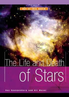 The Life and Death of Stars - Spangenburg, Ray