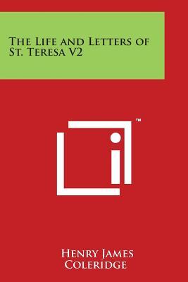 The Life and Letters of St. Teresa V2 - Coleridge, Henry James