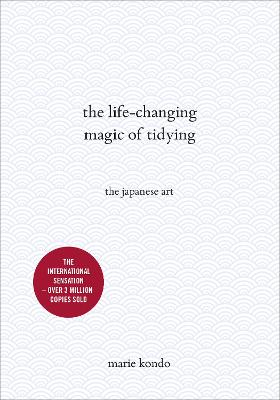 The Life-Changing Magic of Tidying: The Japanese Art - Kondo, Marie
