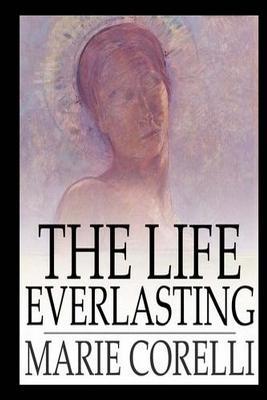 The Life Everlasting - Corelli, Marie
