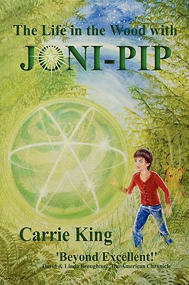 The Life in the Wood with Joni-Pip - King, Carrie