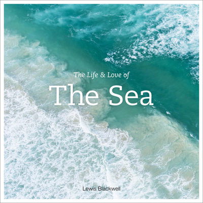 The Life & Love of the Sea - Blackwell, Lewis
