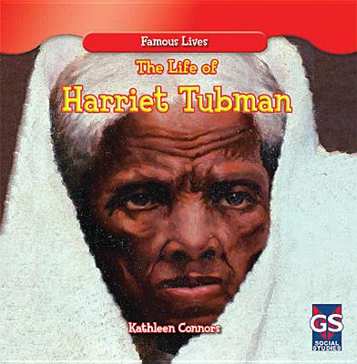 The Life of Harriet Tubman - Connors, Kathleen
