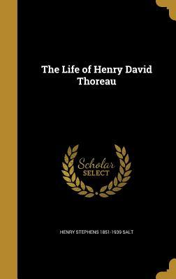 The Life of Henry David Thoreau - Salt, Henry Stephens 1851-1939
