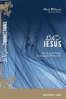 The Life of Jesus - Williams, Matt (Editor)