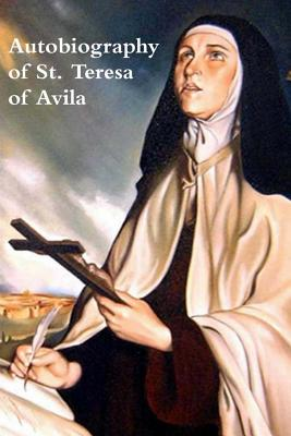 The Life of Saint Teresa of Avila by Herself - Avila, Teresa Of, and Lewis, David