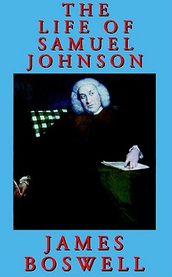 The Life of Samuel Johnson - Boswell, James, and Mayes, Bernard (Read by)