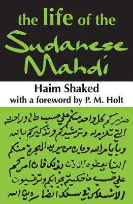 The Life of the Sudanese Mahdi - Shaked, Haim