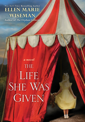 The Life She Was Given - Wiseman, Ellen Marie