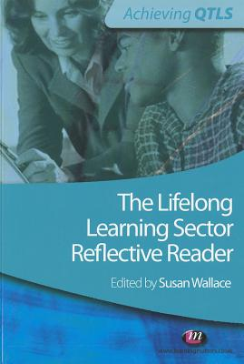 The Lifelong Learning Sector: Reflective Reader - Wallace, Susan (Editor)