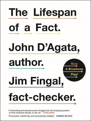 The Lifespan of a Fact: Now a Broadway Play - D'Agata, John, and Fingal, Jim