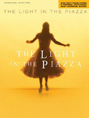 The Light in the Piazza: Piano/Vocal Selections - Guettel, Adam (Composer), and Lucas, Craig