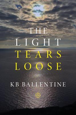 The Light Tears Loose - Ballentine, Kb