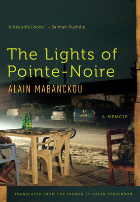The Lights of Pointe-Noire: A Memoir - Mabanckou, Alain, and Stevenson, Helen (Translated by)
