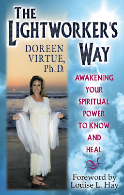 The Lightworker's Way: Awakening Your Spirtual Power to Know and Heal - Virtue, Doreen, Ph.D., M.A., B.A.