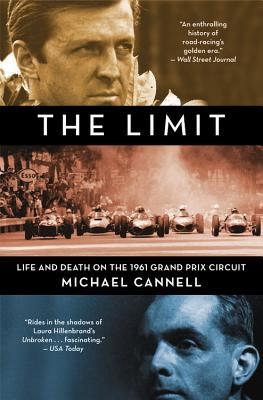The Limit: Life and Death on the 1961 Grand Prix Circuit - Cannell, Michael