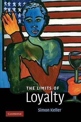 The Limits of Loyalty - Keller, Simon