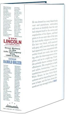 The Lincoln Anthology: Great Writers on His Life and Legacy from 1860 to Now - Holzer, Harold (Editor)