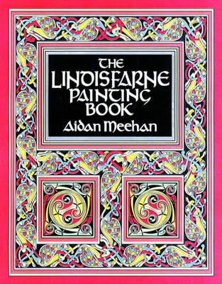 The Lindisfarne Painting Book - Meehan, Aidan