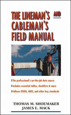The Lineman's and Cableman's Field Manual - Shoemaker, Thomas M