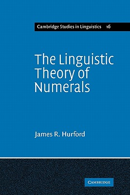 The Linguistic Theory of Numerals - Hurford, James R.