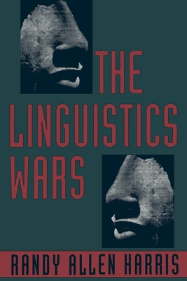 The Linguistics Wars - Harris, Randy Allen